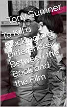 To Kill a Mockingbird: Differences Between the Book and the Film