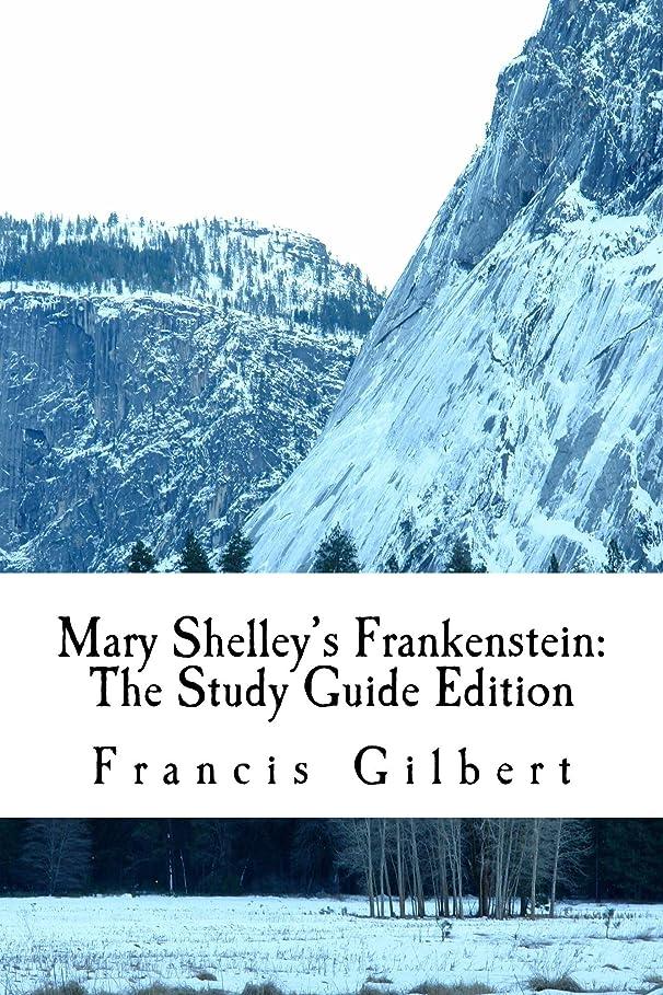 刺繍ライド面積Mary Shelley's Frankenstein (Annotated): The Study Guide Edition (Creative Study Guide Editions Book 6) (English Edition)