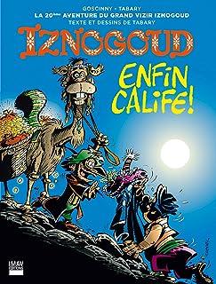 Iznogoud - tome 20 - Iznogoud enfin calife ! (BANDE DESSINEE) (French Edition)