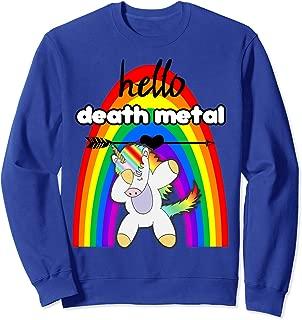 Hello Death Metal Funny Heavy Metal Fan Concert Unicorn Sweatshirt