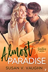 Almost Paradise (Smitten Series Book 3) Kindle Edition