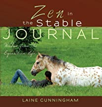 Zen in the Stable Journal: Wisdom from the Equestrian Life (Zen for Life Journal)