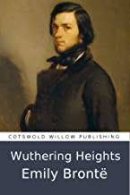 Wuthering Heights (Annotated): Contains the 1883 biography by A. Mary F. Robinson