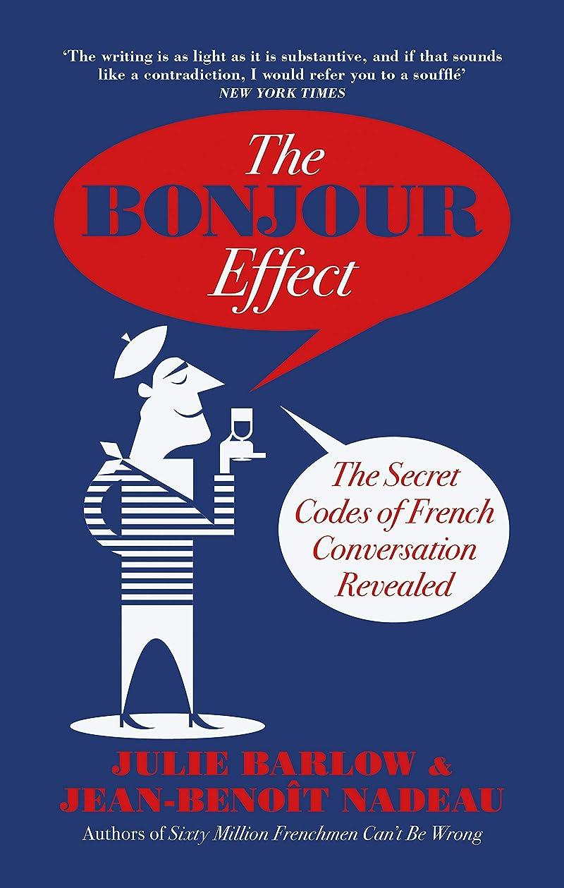 プレートホール返済The Bonjour Effect: The Secret Codes of French Conversation Revealed (English Edition)