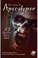 Once Upon an Apocalypse: 23 Twisted Fairy Tales Kindle Edition