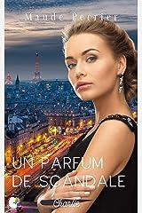Un parfum de scandale: Une femme, un destin - Charlie Format Kindle