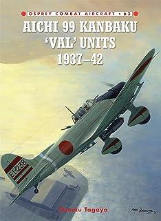 Aichi 99 Kanbaku 'Val' Units: 1937-42 (Comba
