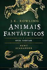 ANIMAIS FANTÁSTICOS E ONDE HABITAM (Biblioteca Hogwarts Livro 1) eBook Kindle