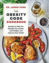 The Obesity Code Cookbook: Recipes to Help You Manage Insulin, Lose Weight, and Improve Your Health (English Edition)