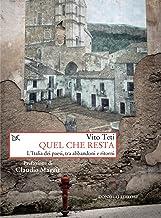 Quel che resta: L'Italia dei paesi, tra abbandoni e ritorni (Italian Edition)