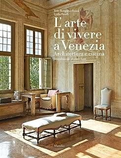 L'arte di vivere a Venezia. Architettura e cucina