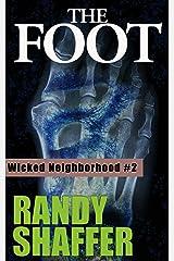 The Foot (Wicked Neighborhood Book 2) Kindle Edition