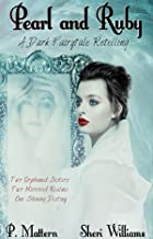 Pearl and Ruby: A Dark Fairytale Retelling