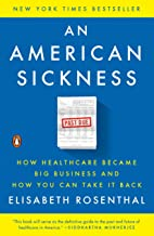 An American Sickness: How Healthcare Became Big Business and How You Can Take It Back Book PDF