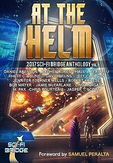 At the Helm: Volume 1: A Sci-Fi Bridge Anthology