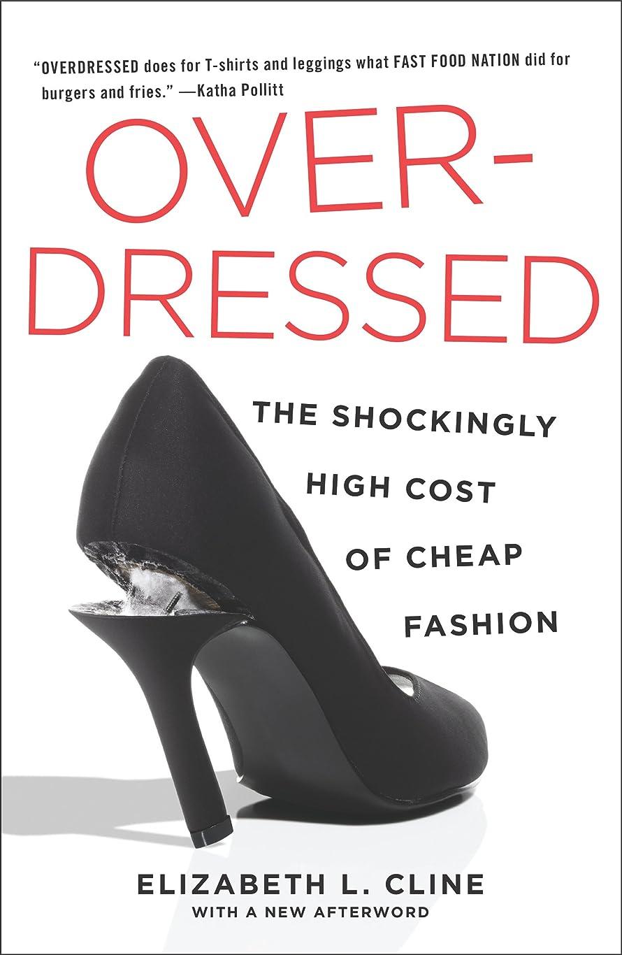サンダー脈拍楽しむOverdressed: The Shockingly High Cost of Cheap Fashion (English Edition)