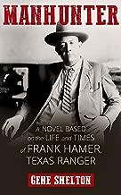 Manhunter: Frank Hamer, Texas Ranger