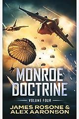 Monroe Doctrine: Volume IV Kindle Edition