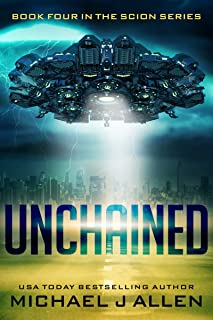 Unchained: A Science Fiction Space Opera Adventure (Scion Book 4)
