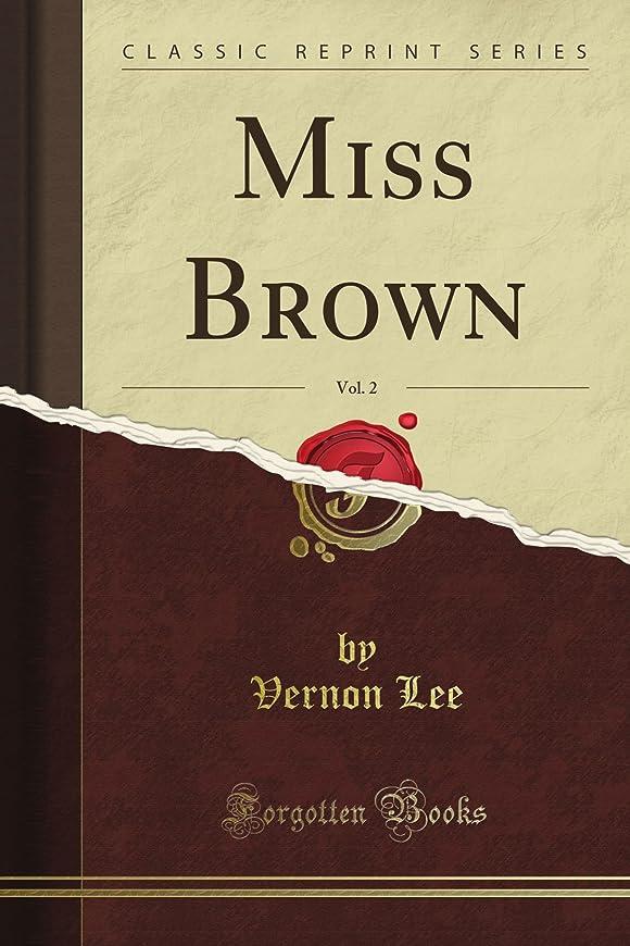 名詞さまよう縞模様のMiss Brown, Vol. 2 (Classic Reprint)