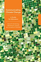 Communicating Climate Change: A Guide for Educators (Cornell Series in Environmental Education)