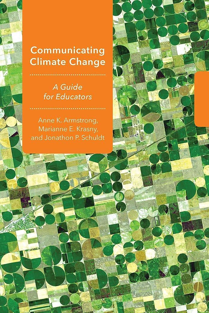 基礎みなすポインタCommunicating Climate Change: A Guide for Educators (Cornell Series in Environmental Education) (English Edition)
