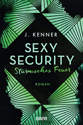 Sexy Security: Stürmisches Feuer - Roman (Stark Security 3) (German Edition)