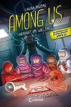 Among Us - Verrat im Weltall: Das inoffizielle eBook zur Gaming-Sensation (German Edition)