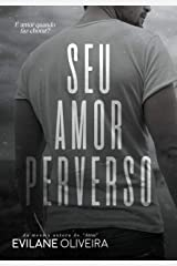 Seu Amor Perverso (LIVRO ÚNICO) eBook Kindle
