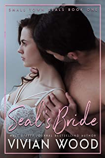 SEAL's Bride: A Second Chance Military Romance (Small Town SEALs Book 1)