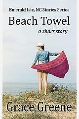 Beach Towel: A Short Story ~ Emerald Isle, NC Stories Series (The Emerald Isle, NC Stories Series Book 2) Kindle Edition
