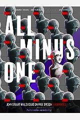 All Minus One: John Stuart Mill's Ideas on Free Speech Illustrated, Second Edition Kindle Edition