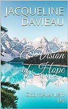 A Vision of Hope: God never Left Us