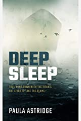 DEEP SLEEP: They went down with the Titanic but lived to take the blame Kindle Edition