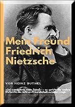 Mein Freund Friedrich Nietzsches.: »Sei wenigstens mein Feind!« – so spricht die wahre Ehrfurcht, die nicht um Freundschaft zu bitten wagt.