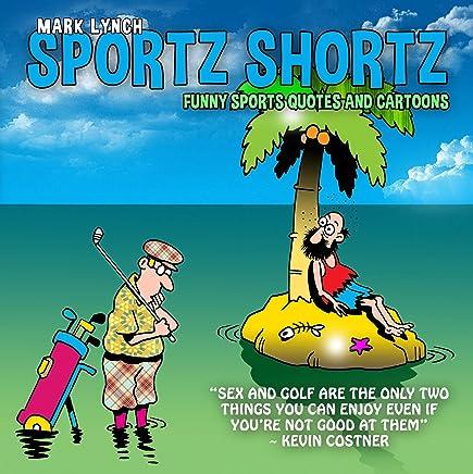 Sportz Shortz: Funny Sports Quotes and Cartoons - Kindle ...