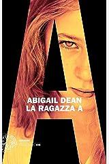 La Ragazza A (Einaudi. Stile libero big) Formato Kindle
