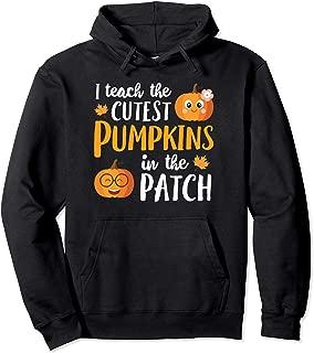 I Teach The Cutest Pumpkins In The Patch Hoodie School Cute