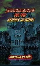 Immigrazione da un altro mondo (Italian Edition)