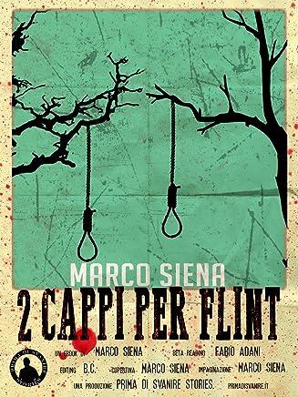 Due Cappi per Flint