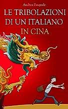 Permalink to Le tribolazioni di un italiano in Cina PDF