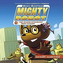 Ricky Ricotta's Mighty Robot vs. the Stupid Stinkbugs from Saturn: Ricky Ricotta, Book 6