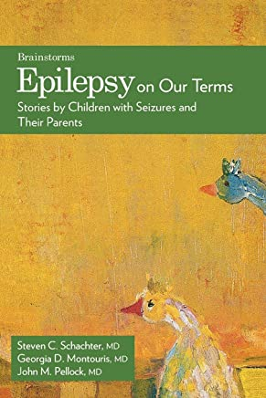 Epilepsy on Our Terms: Stories by Children with Seizures and Their Parents
