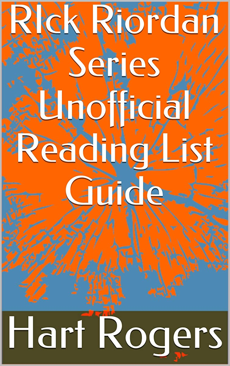 RIck Riordan Series Unofficial Reading List Guide (Hart Roger's Reading List Guides Book 76) (English Edition)