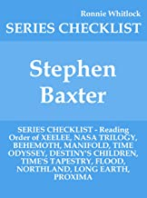 Stephen Baxter - SERIES CHECKLIST - Reading Order of XEELEE, NASA TRILOGY, BEHEMOTH, MANIFOLD, TIME ODYSSEY, DESTINY'S CHILDREN, TIME'S TAPESTRY, FLOOD, NORTHLAND, LONG EARTH, PROXIMA