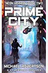 Prime City: A Cyberpunk Thriller (Neon Horizon Book 2) Kindle Edition