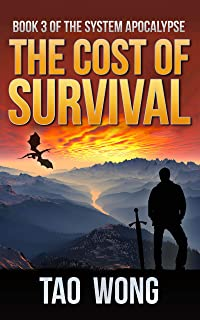 The Cost of Survival: Gain levels, kill monsters, survive the apocalypse. But at what cost? (The System Apocalypse Book 3)