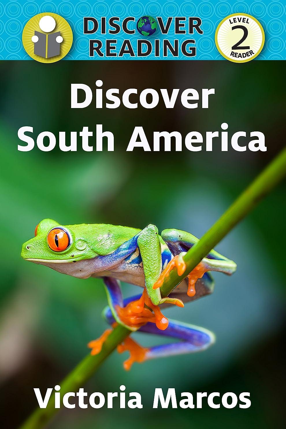 放棄する艶アライアンスDiscover South America: Level 2 Reader (Discover Reading) (English Edition)