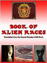 Book of Alien Race: Secret Russian KGB Book of Alien Species (Blue Planet Project 19)