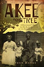 Akee Tree: A Descendant's Quest for His Slave Ancestors on the Eskridge Plantations